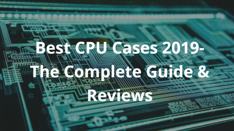 Best CPU Cases