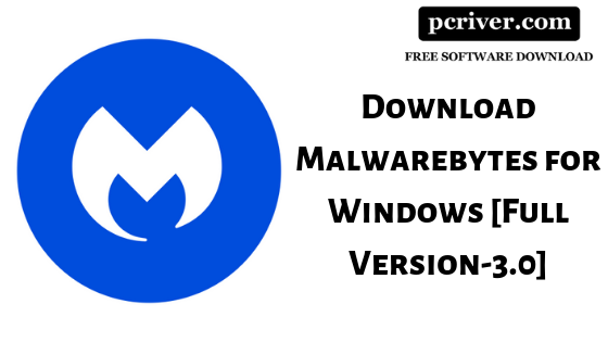 Download Malwarebytes for Windows [Full Version-3 0] | PCRIVER